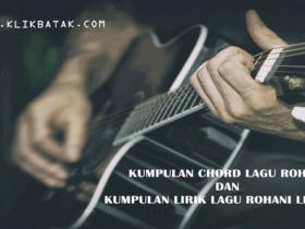 Chord Gitar Dan Lirik Lagu Rohani Terbaru Populer - KlikBatak.com